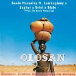 "Benie Macaulay – ""Olosan"" ft. Lamboginny, Uriel, Zephyr & Bizle"