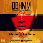 "Jay Pizzle x Rihanna – ""B!tch Better Have My Money"" (Remix)"