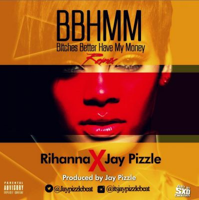 Jay Pizzle x Rihanna - B!tch Better Have My Money-ART