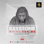 """Keystone – """"Wine For Me"""" (Prod by Kill Beatz)"""