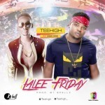 "TeeHigh – ""Lalee Friday"" ft Dammy Krane (Prod. by Spellz)"