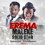 "Maleke – ""Erema"" ft. Solidstar"