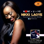"Nikki Laoye – ""None + U = Me"""