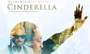 Olu Maintain Cinderella Ft 2face Idibia