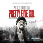 "Prince Handsome – ""Pretty Fine Gul"" (Prod. By Trash Smash)"