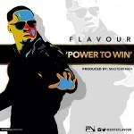 "Flavour – ""Power To Win"" (Prod. By Masterkraft)"