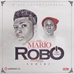 """VIDEO: Mario – """"Robo"""" ft. Seriki"""