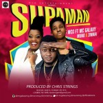 "MC Galaxy – ""Supaman"" ft. Muno & Zinnia"