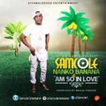 """Samcole – """"Nanko Banana"""" + """"Am So In Love"""""""