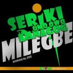 "Seriki – ""Mi Le Gbe"" ft. Danagog (Prod. By EOD)"