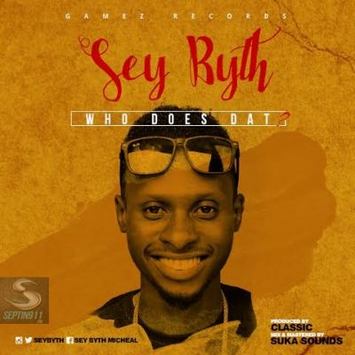 Sey Byth - Who Does Dat Official Artwork