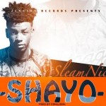 "Sleam Nicco – ""Shayo"" (Prod. by Young John)"