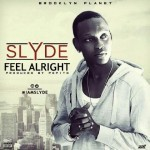 "Slyde – ""Feel Alright"" (Prod. by Popito)"