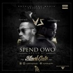 "BlackGate – ""Spend Owo"" ft. Phyno & Sarkodie"