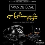 "Wande Coal Set To Drop New Single Titled  ""Ashimapeyin"""