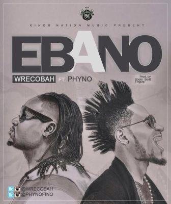 Wrecobah-Phyno-Ebano