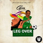 "Cyrus Tha Virus – ""Leg Over"" (Okocha)"