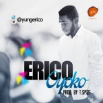 "Erico – ""Oyoko"" (Prod. By T-Spize)"