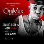 "Olumix – ""GbeGbe Oshi"" + ""Asake"" ft. Seriki"