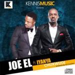 "Joe EL – ""Chukwudi"" ft. Iyanya (Prod. DJ Coublon)"