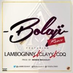 "Lamboginny & Clayy – ""Bolaji"" (Remix) ft. CDQ"