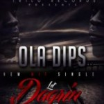 "Ola Dips – ""Let Dagrin Down"" (Prod. by Sossick)"