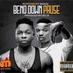 "Runtown – ""Bend Down Pause"" ft. Wizkid (Prod. By Del B)"