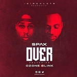 "Spax – ""Over"" ft. Ozone & Blink"