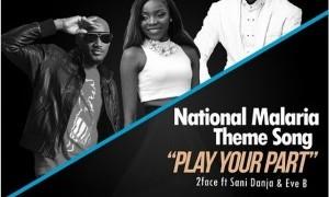 2face Idibia Play Your Part Ft Sani Danja Eve B National Malaria Theme Song