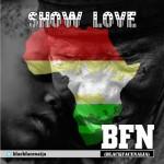 """Blackface Naija – """"Show Love"""""""