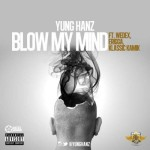 "Yung Hanz – ""Blow My Mind"" ft. Erigga, Wedex & Klassik Kamik"