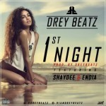 "Drey Beatz – ""1st Night"" – ft. Shaydee & Endia"