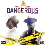 "Yung L – ""Dangerous"" ft. Endia (Prod. By Chopstix)"