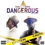 """Yung L – """"Dangerous"""" ft. Endia (Prod. By Chopstix)"""