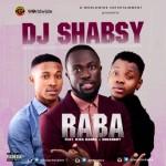 "DJ Shabsy – ""Raba"" ft. Kiss Daniel & Sugarboy (Prod by DJ Coublon)"