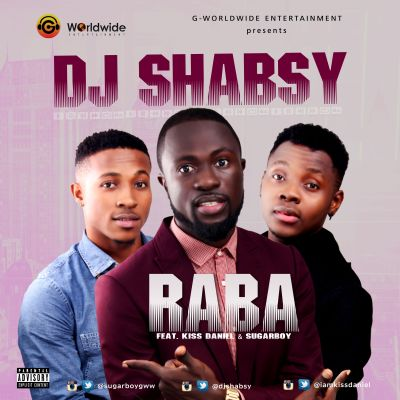 DJ Shabsy - Raba ft. Kiss Daniel & Sugarboy-ART
