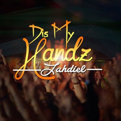 Dis My Handz - Jahdiel