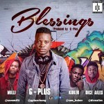 "G-Plus – ""Blessings"" ft. Milli, Koker & Dice Ailes"