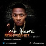 "Bennysoundz – ""No Yawa"" ft. 2Smart"