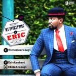 "Eric Arubayi – ""My Everything"""