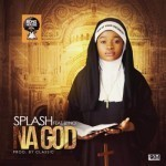 "Splash – ""Na God"" ft. Byno"
