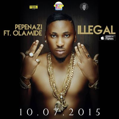 Illegal-by-Pepenazi-ft_-Olamide
