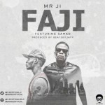 "Mr JI – ""Faji"" ft. Samad (Prod. Beats by Jayy)"