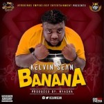 "Kelvin Sean – ""Banana"""