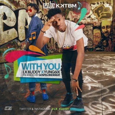 LK Kuddy - With You ft. Yung6ix-ART