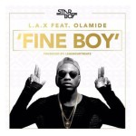 "L.A.X – ""Fine Boy"" ft. Olamide"