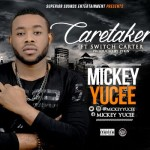 "Mickey Yucee – ""Caretaker"" ft. Switch Carter"