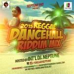 DJ Neptune – 2015 Reggae Dancehall Riddim Mix
