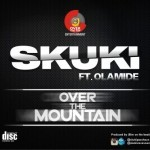 "Skuki – ""Over The Mountain"" ft. Olamide"