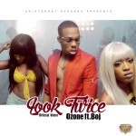 "VIDEO: Ozone – ""Look Twice"" ft. Boj"